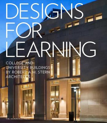 DESIGNS FOR LEARNING. College and University Buildings by Robert A.M. Stern Architects