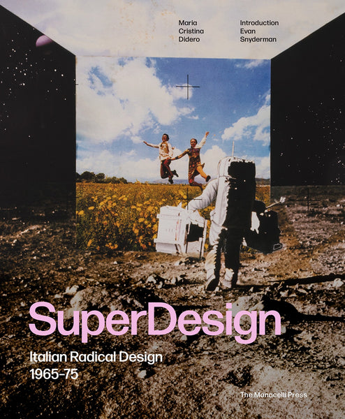 SUPERDESIGN. Italian Radical Design 1965-75