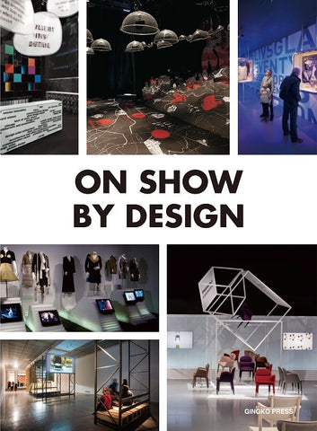 ON SHOW BY DESIGN. Temporary Design for Fairs, Events and Exhibitions