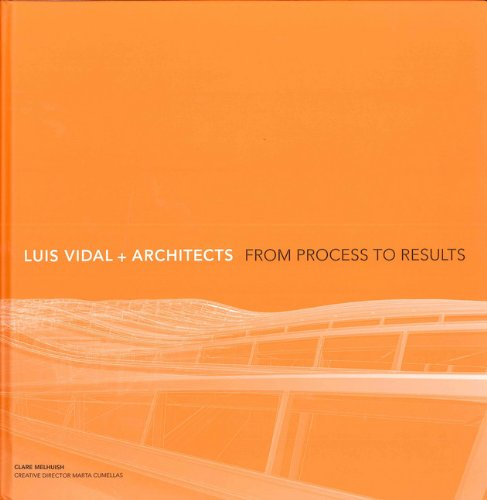 LUIS VIDAL + ARCHITECTS. From Process to Results