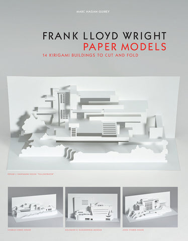 FRANK LLOYD WRIGHT PAPER MODELS. 14 Kirigami Buildings to Cut Out and Fold