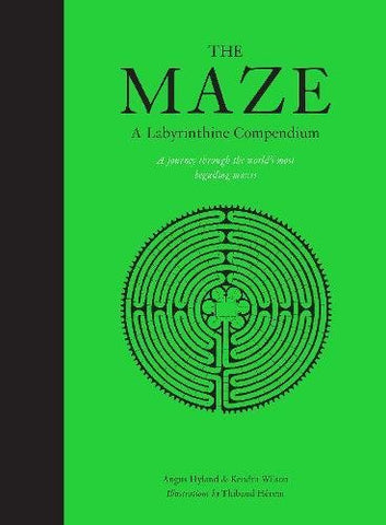 THE MAZE. A Labyrinthine Compendium