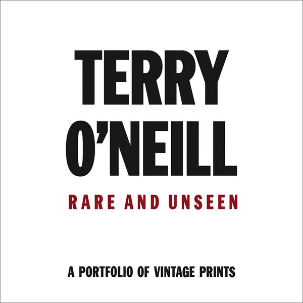 TERRY O'NEILL. Rare and Unseen