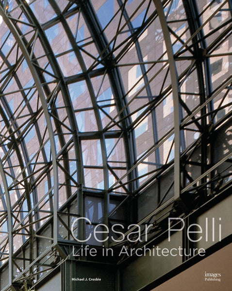 CESAR PELLI. Life in Architecture