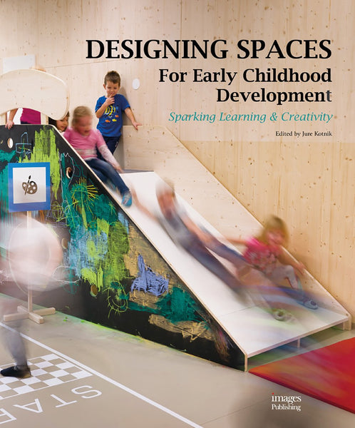 DESIGNING SPACES FOR EARLY CHILDHOOD DEVELOPMENT. Sparking Learning & Creativity