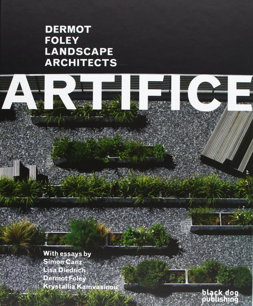 ARTIFICE. Dermot Foley Landscape Architects