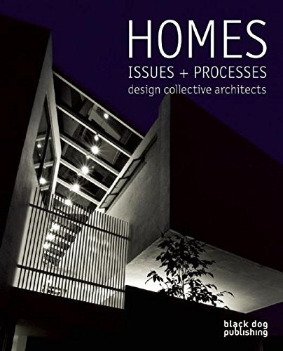 HOMES. Issues + Processes: Design Collective Architects
