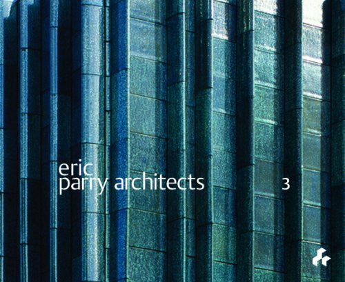 ERIC PARRY ARCHITECTS (Vol. 3)