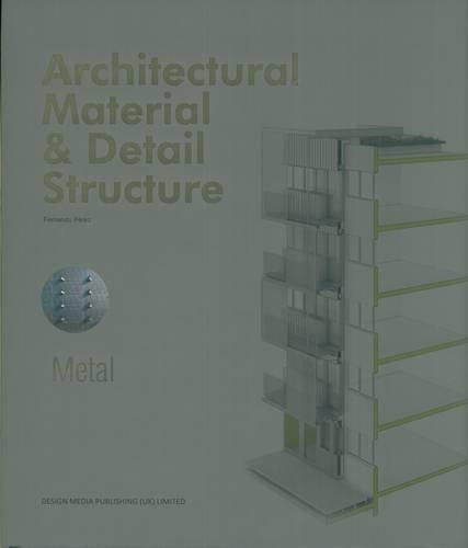 ARCHITECTURAL MATERIAL & DETAIL STRUCTURE - METAL