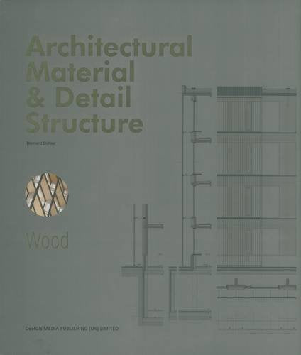 ARCHITECTURAL MATERIAL & DETAIL STRUCTURE - WOOD