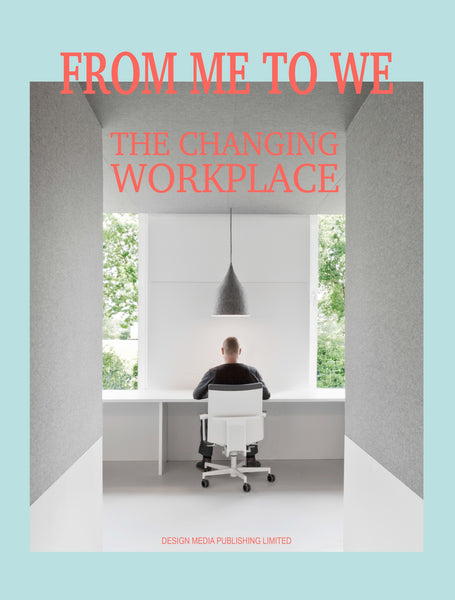 FROM ME TO WE. The Changing Workspace