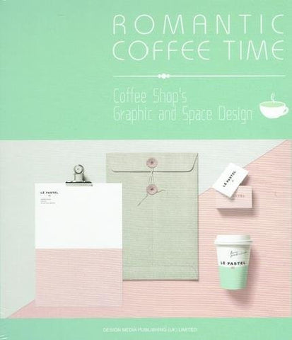 ROMANTIC COFFEE TIME. Coffee Shop's Graphic and Space Design