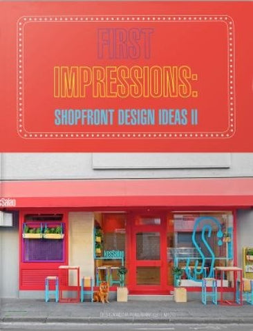 FIRST IMPRESSIONS. Shopfront Design Ideas II