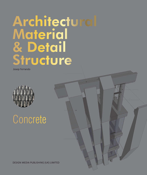 ARCHITECTURAL MATERIAL & DETAIL STRUCTURE - CONCRETE