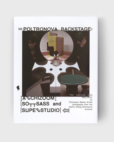 POLTRONOVA BACKSTAGE. Archizoom, Sottsass and Superstudio