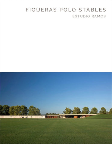 FIGUERAS POLO STABLES. Estudio Ramos (Masterpiece Series)