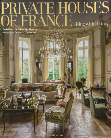 PRIVATE HOUSE OF FRANCE. Living with History