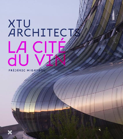 LA CITE' DU VIN. XTU Architects