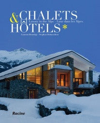 copertina di Chalets & Hotels - Luxury in the Alps