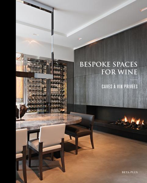BESPOKE SPACES FOR WINE. Bodegas Personalizadas - Caves à Vin Privées - Privé-Wijnruimtes