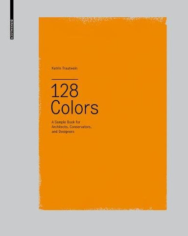 128 COLORS. A Sample Book for Architects, Conservators and Designers