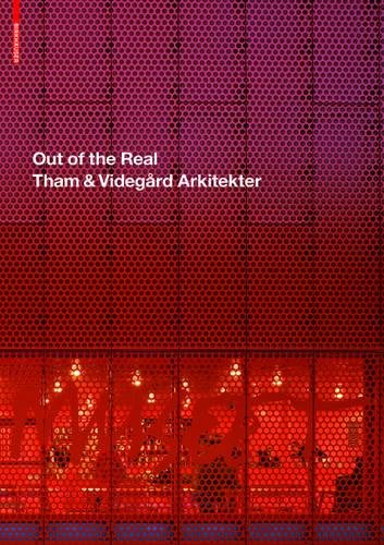 OUT OF THE REAL. Tham & Videgard Arkitekter