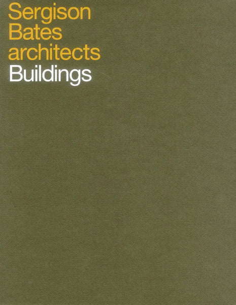SERGISON BATES ARCHITECTS. Buildings