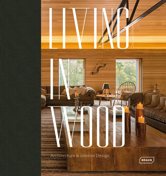 LIVING IN WOOD. Architecture & Interior Design