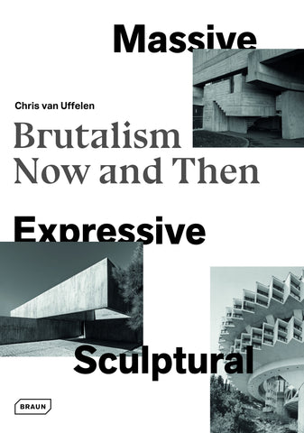 MASSIVE, EXPRESSIVE, SCULPTURAL. Brutalism Now and Then