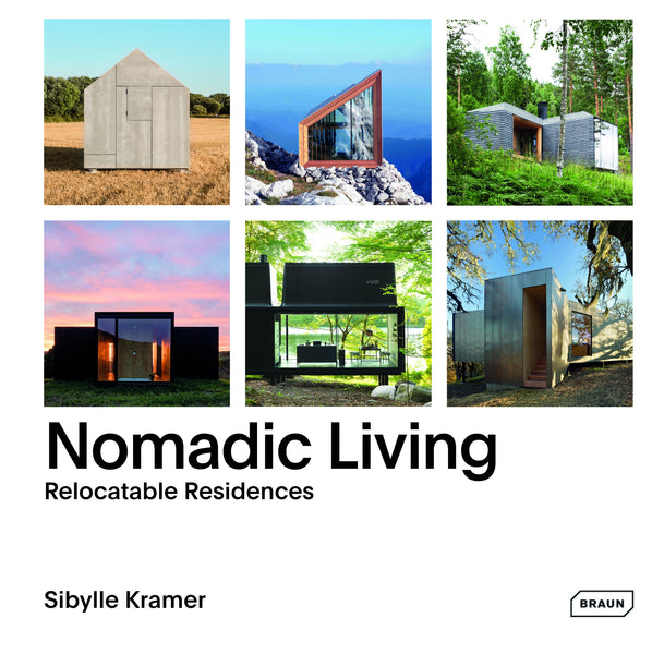 NOMADIC LIVING. Relocatable Residences