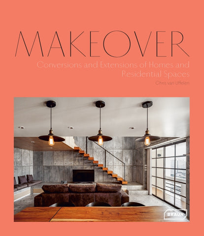 MAKEOVER. Conversions and Extensions of Homes and Residential Spaces