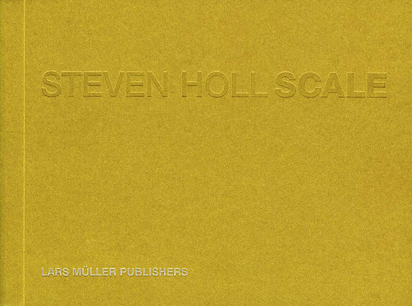 STEVEN HOLL - SCALE