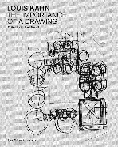 LOUIS KAHN. The Importance of a Drawing