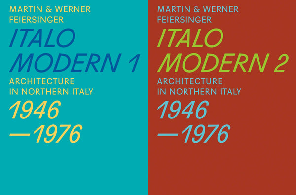 ITALOMODERN 1+2. Architektur in Oberitalien 1946–1976/Architecture in Northern Italy 1946-1976