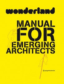 copertina di Wonderland Manual for Emerging Architects