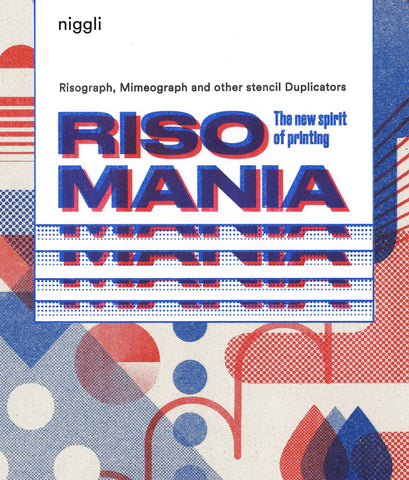 RISOMANIA. The New Spirit of Printing