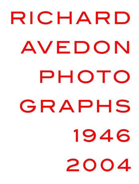 RICHARD AVEDON. Photographs 1946-2004