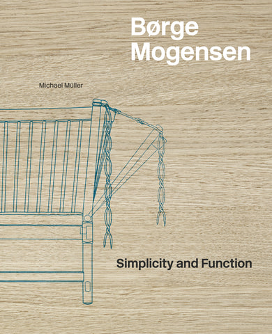 BØRGE MOGENSEN. Simplicity and Function
