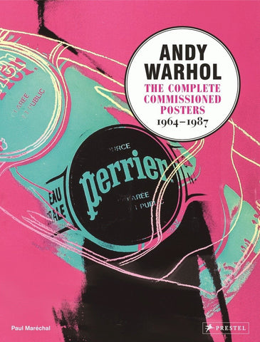 ANDY WARHOL. The Complete Commissioned Posters, 1964-1987