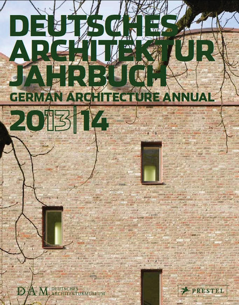DEUTSCHE ARCHITEKTUR JAHRBUCH 2013/14. German Architecture Annual 2013/14