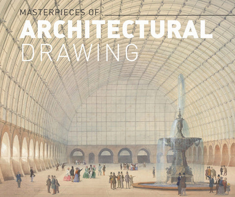 MASTERPIECES OF ARCHITECTURAL DRAWING from the Albertina Museum