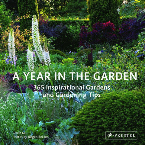 A YEAR IN THE GARDEN. 365 Inspirational Gardens and Garden Tips