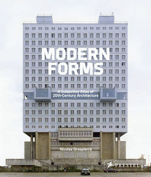 MODERM FORMS. A Subjective Atlas of 20th-Century Architecture