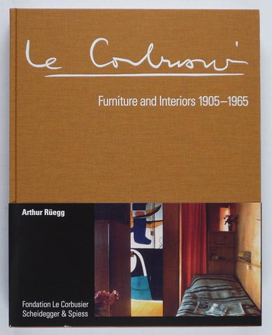 LE CORBUSIER. Furniture and Interiors 1905-1965