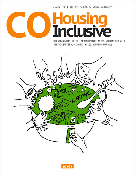 COHOUSING INCLUSIVE. Self-Organized, Community-Led Housing for All