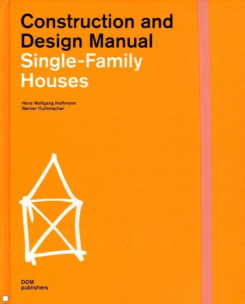 SINGLE-FAMILY HOUSES. Construction and Design Manual