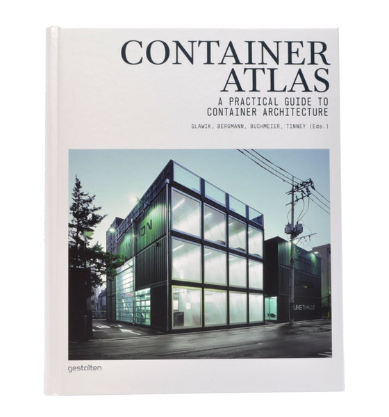 CONTAINER ATLAS. A Practical Guide to Container Architecture