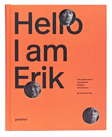 HELLO, I AM ERIK. Erik Spiekermann