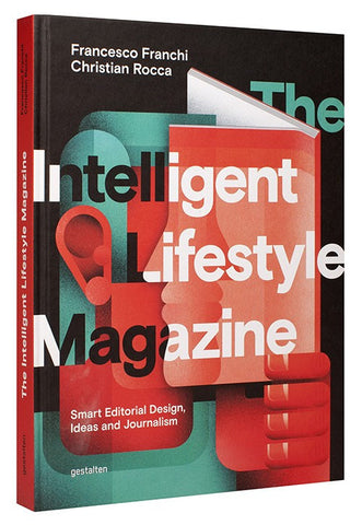 THE INTELLIGENT LIFESTYLE MAGAZINE. Smart Editorial Design, Ideas and Journalism