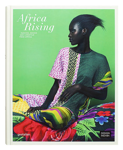 AFRICA RISING. Fashion, Design and Lifestyle from Africa